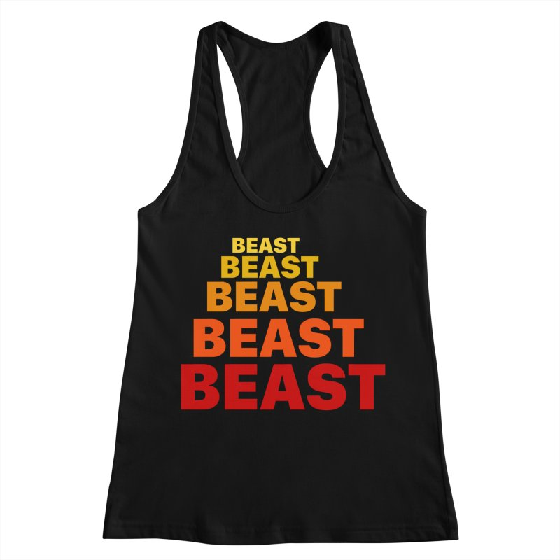 Beast Beast Beast Women's Racerback Tank by Power Artist Shop