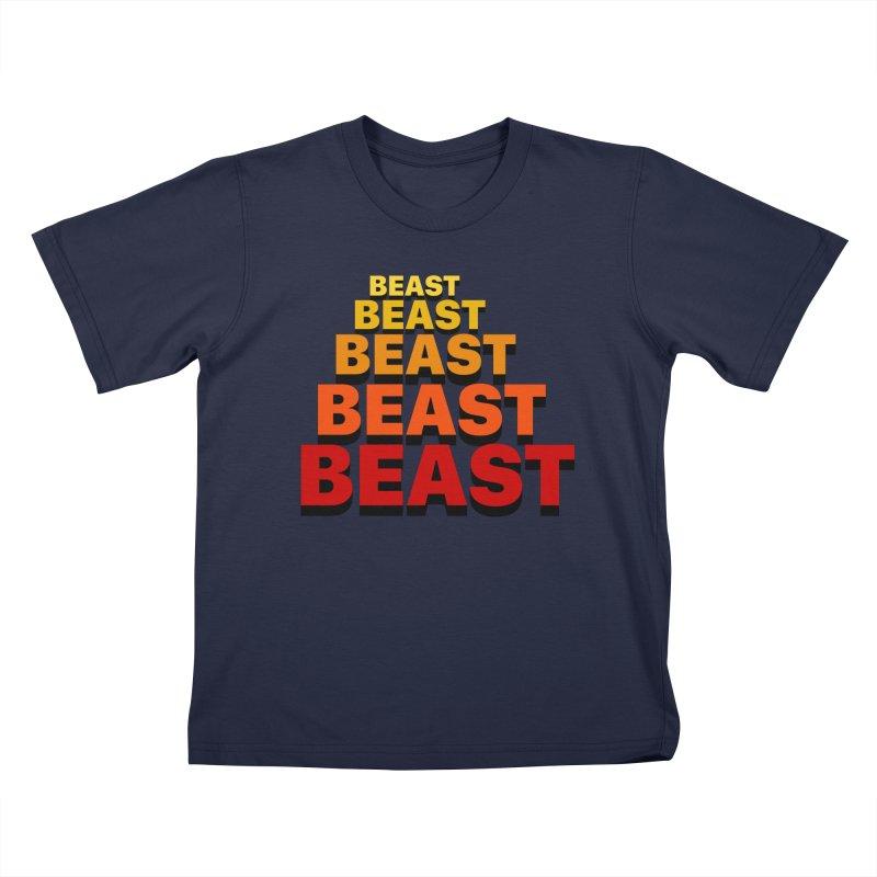 Beast Beast Beast Kids T-Shirt by Power Artist Shop