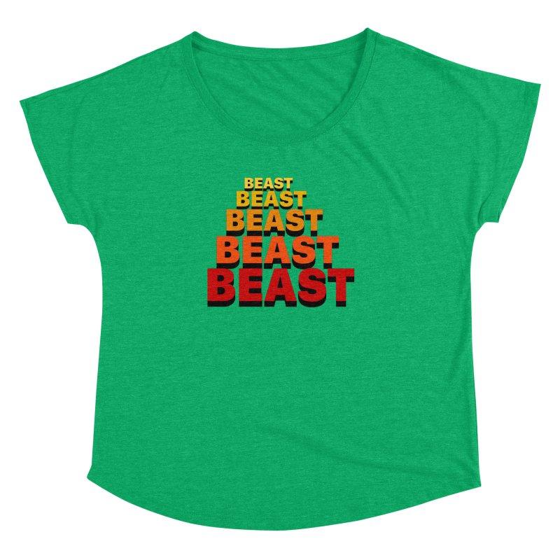 Beast Beast Beast Women's Dolman Scoop Neck by Power Artist Shop