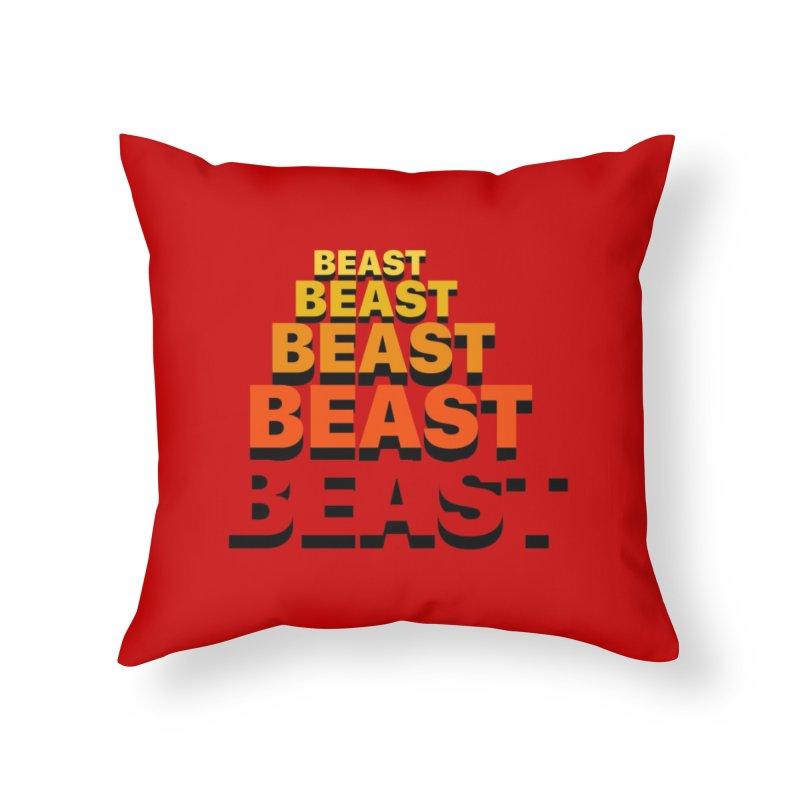 Beast Beast Beast Home Throw Pillow by Power Artist Shop