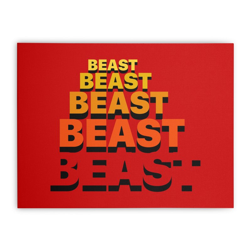 Beast Beast Beast Home Stretched Canvas by Power Artist Shop