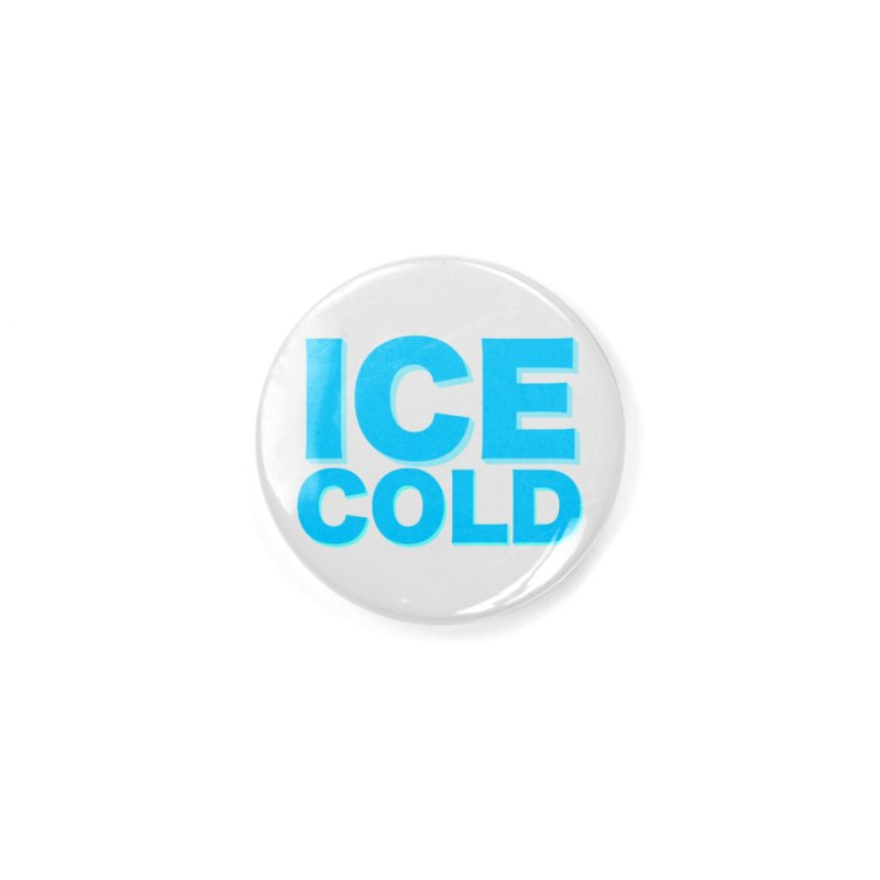 ICE Cold Accessories Button by Power Artist Shop