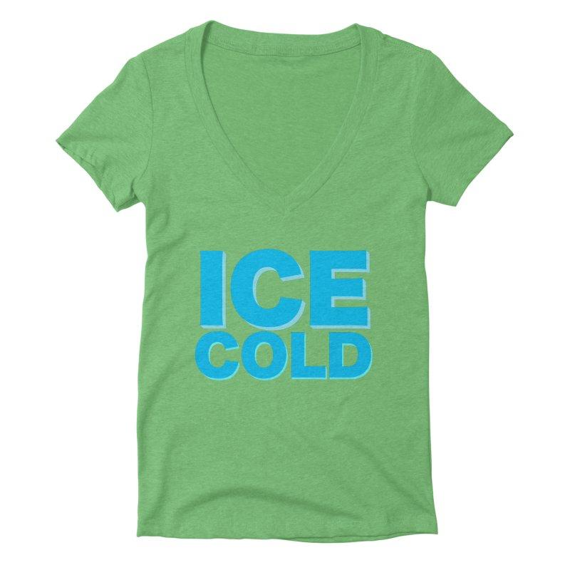 ICE Cold Women's Deep V-Neck V-Neck by Power Artist Shop