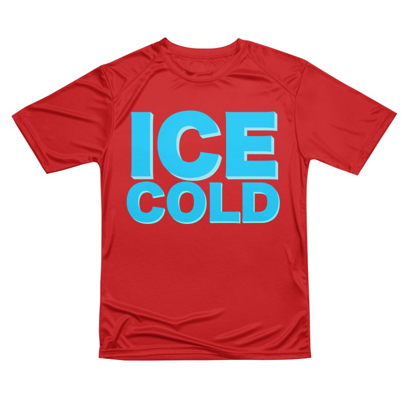ICE Cold Men's Performance T-Shirt by Power Artist Shop