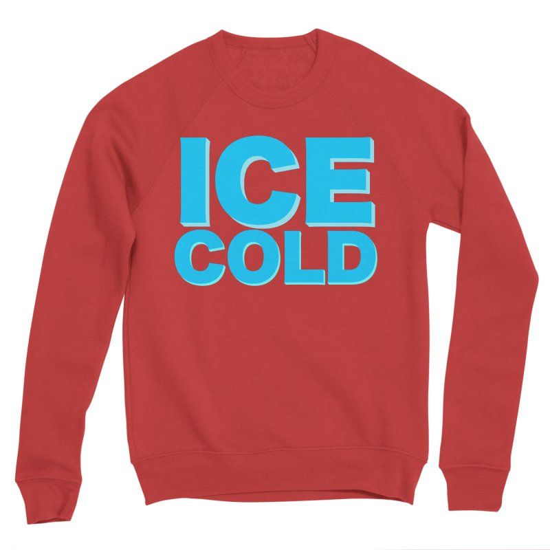 ICE Cold Men's Sponge Fleece Sweatshirt by Power Artist Shop