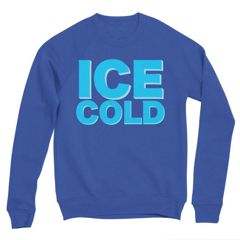 ICE Cold Men's Sweatshirt by Power Artist Shop