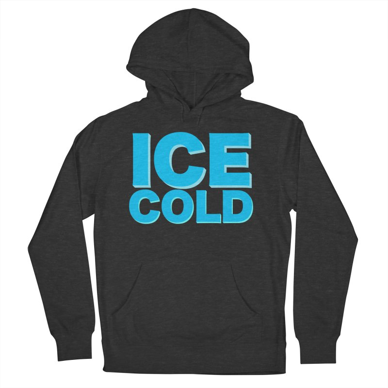 ICE Cold Women's French Terry Pullover Hoody by Power Artist Shop