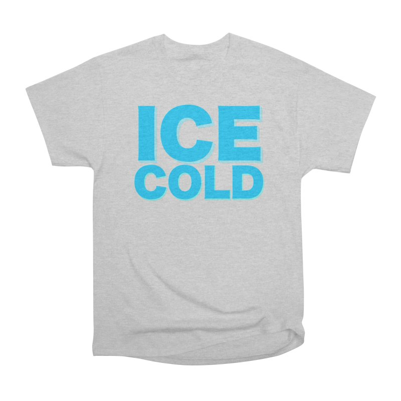 ICE Cold Men's T-Shirt by Power Artist Shop