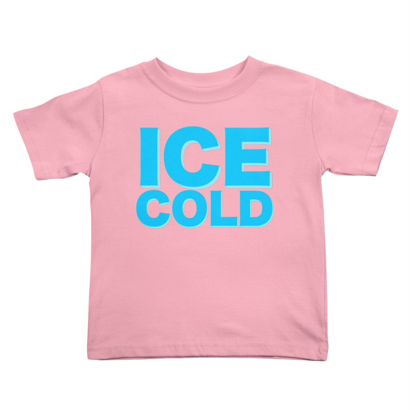 ICE Cold Kids Toddler T-Shirt by Power Artist Shop