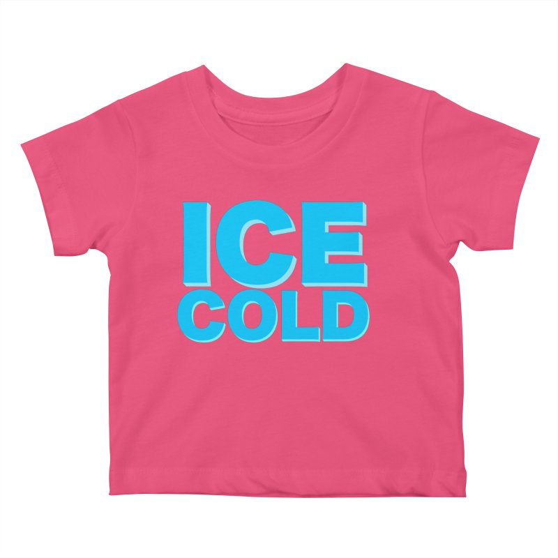 ICE Cold Kids Baby T-Shirt by Power Artist Shop
