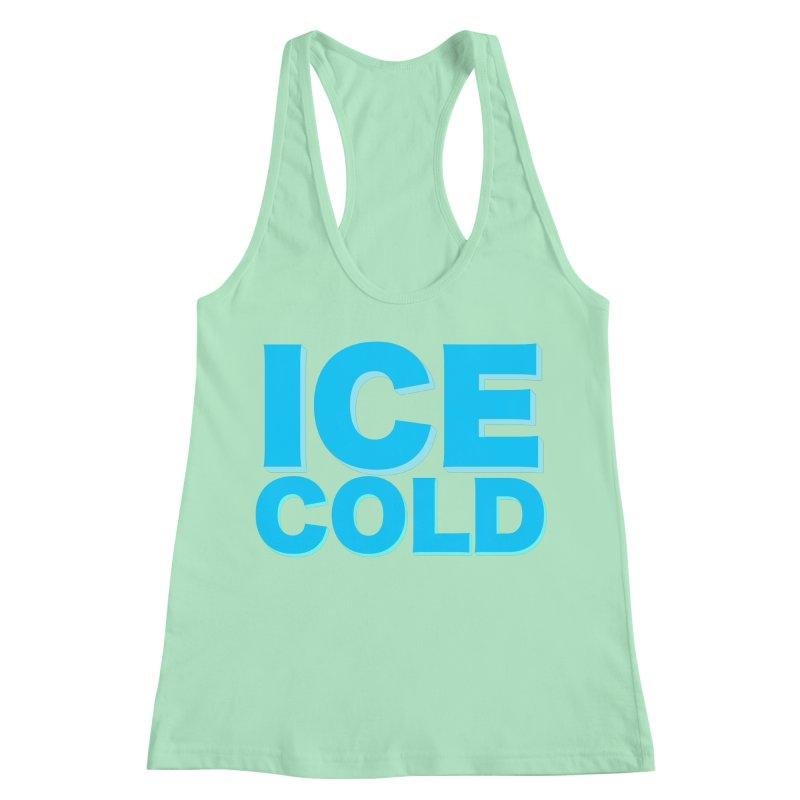 ICE Cold Women's Racerback Tank by Power Artist Shop