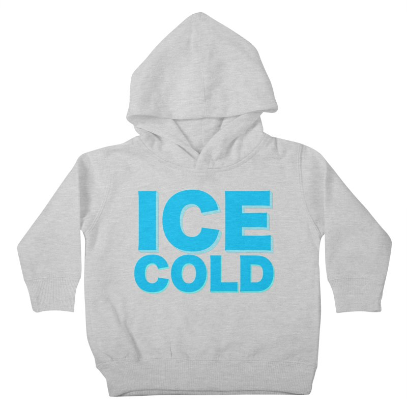ICE Cold Kids Toddler Pullover Hoody by Power Artist Shop