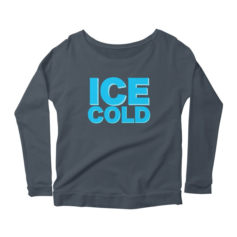 ICE Cold Women's Scoop Neck Longsleeve T-Shirt by Power Artist Shop