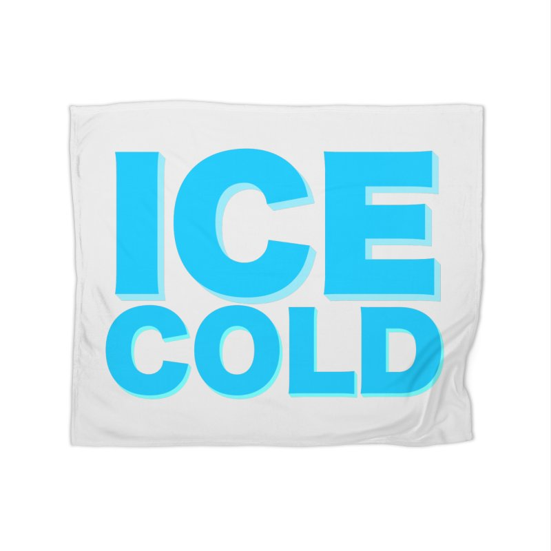 ICE Cold Home Fleece Blanket Blanket by Power Artist Shop
