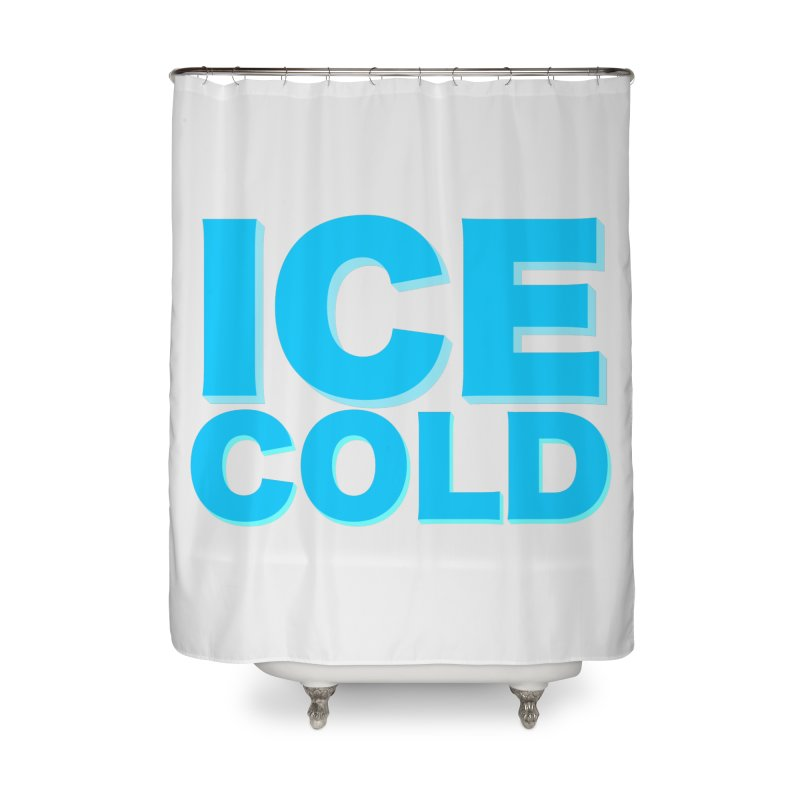 ICE Cold Home Shower Curtain by Power Artist Shop