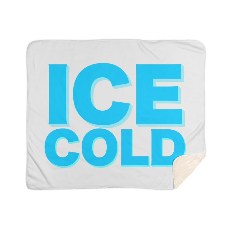 ICE Cold Home Sherpa Blanket Blanket by Power Artist Shop
