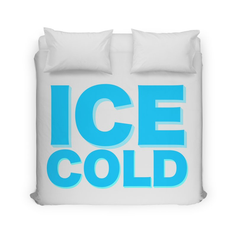 ICE Cold Home Duvet by Power Artist Shop