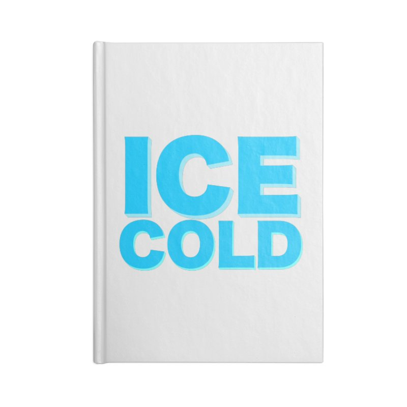 ICE Cold Accessories Lined Journal Notebook by Power Artist Shop