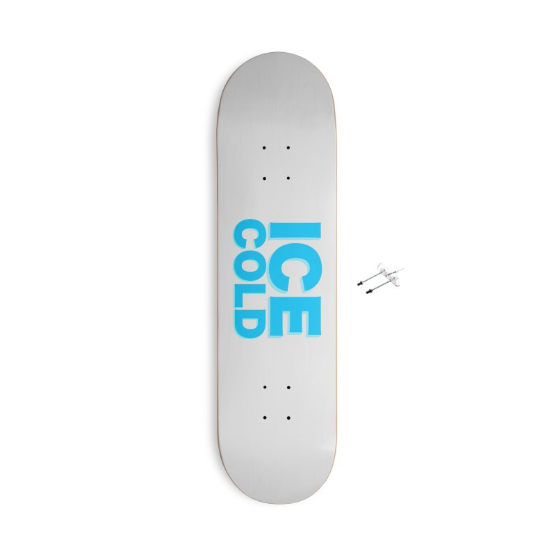 ICE Cold Accessories Skateboard by Power Artist Shop