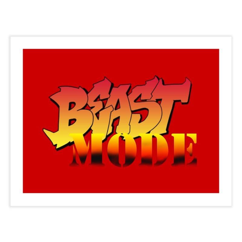 Beast Mode Home Fine Art Print by Power Artist Shop