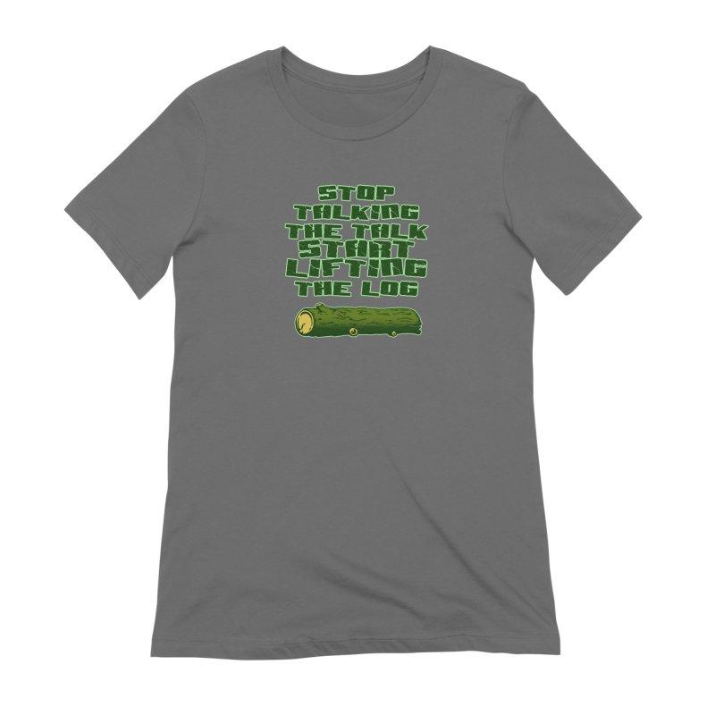 Stop Talking The Talk Women's T-Shirt by Power Artist Shop
