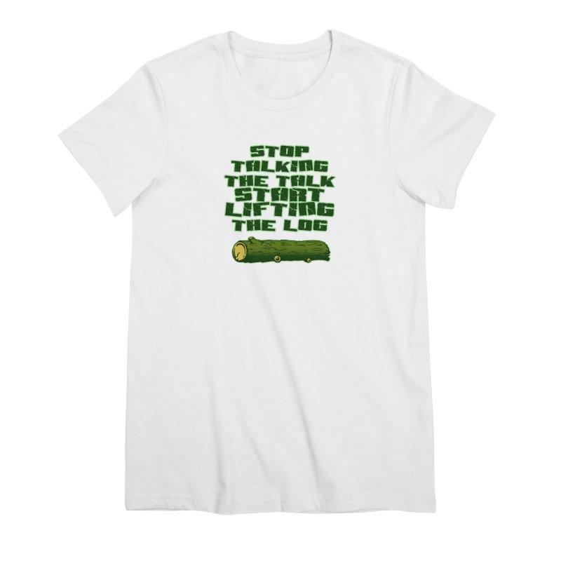 Stop Talking The Talk Women's Premium T-Shirt by Power Artist Shop
