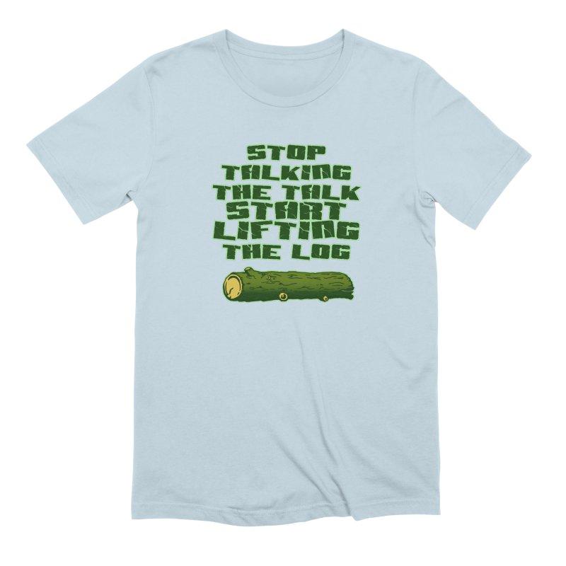 Stop Talking The Talk Men's Extra Soft T-Shirt by Power Artist Shop