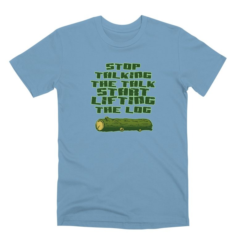 Stop Talking The Talk Men's Premium T-Shirt by Power Artist Shop