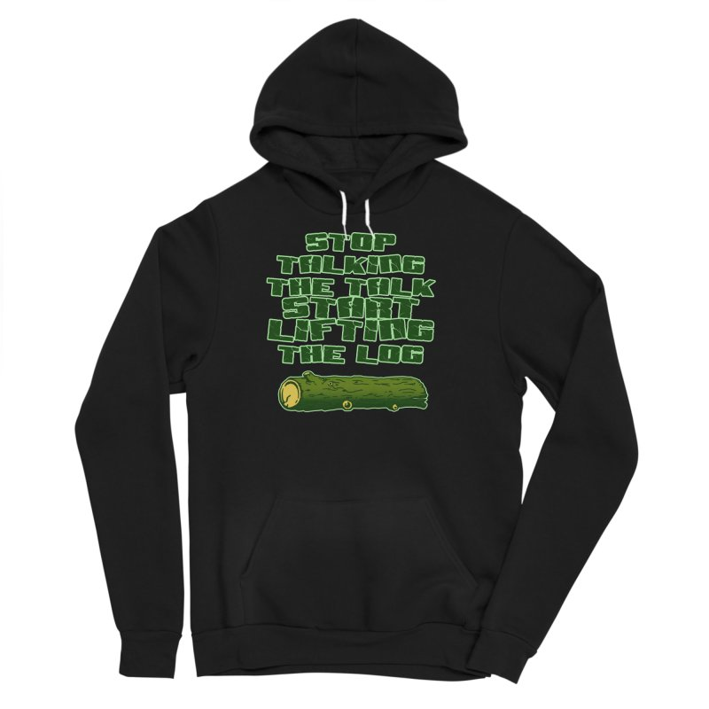 Stop Talking The Talk Men's Sponge Fleece Pullover Hoody by Power Artist Shop