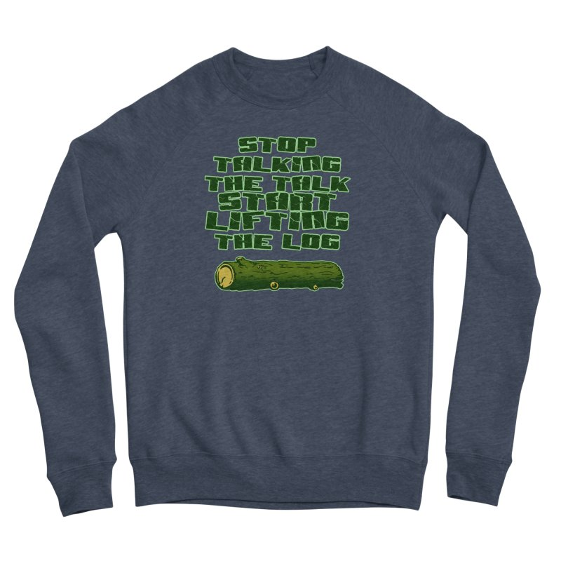 Stop Talking The Talk Men's Sponge Fleece Sweatshirt by Power Artist Shop