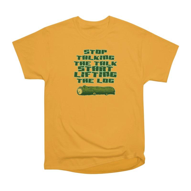 Stop Talking The Talk Women's Heavyweight Unisex T-Shirt by Power Artist Shop