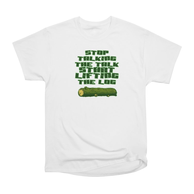 Stop Talking The Talk Women's Heavyweight Unisex T-Shirt by Power Artist Shop