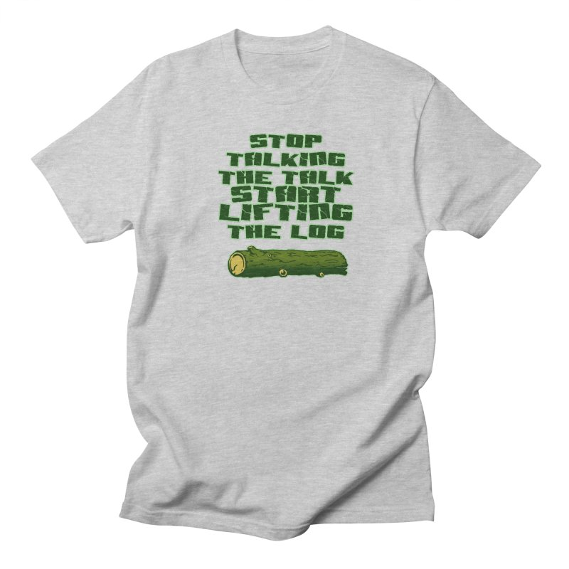 Stop Talking The Talk Women's Regular Unisex T-Shirt by Power Artist Shop