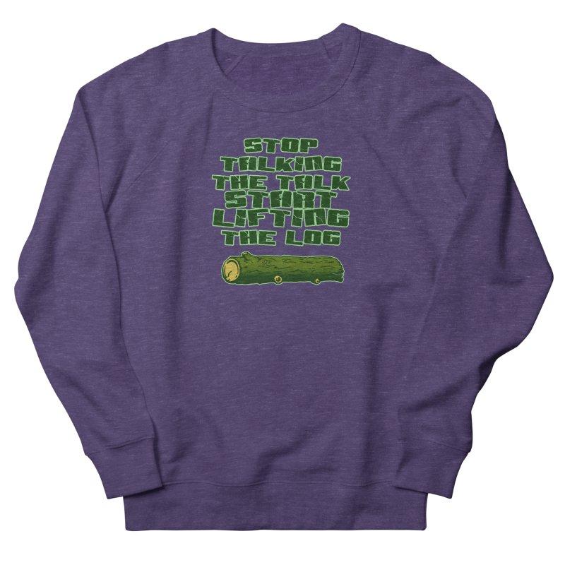 Stop Talking The Talk Men's French Terry Sweatshirt by Power Artist Shop