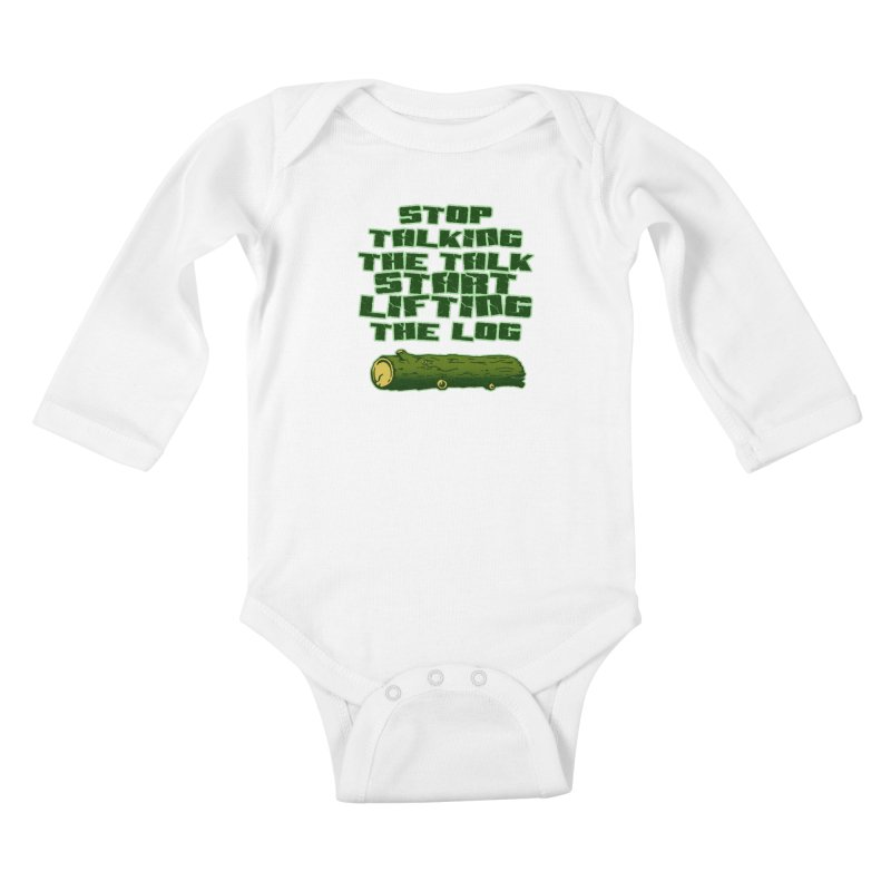 Stop Talking The Talk Kids Baby Longsleeve Bodysuit by Power Artist Shop