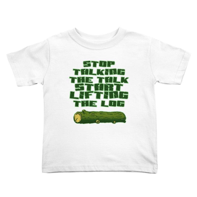Stop Talking The Talk Kids Toddler T-Shirt by Power Artist Shop
