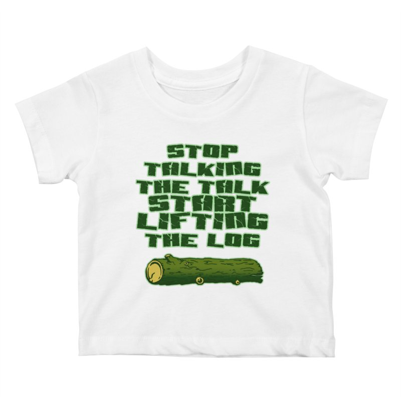 Stop Talking The Talk Kids Baby T-Shirt by Power Artist Shop