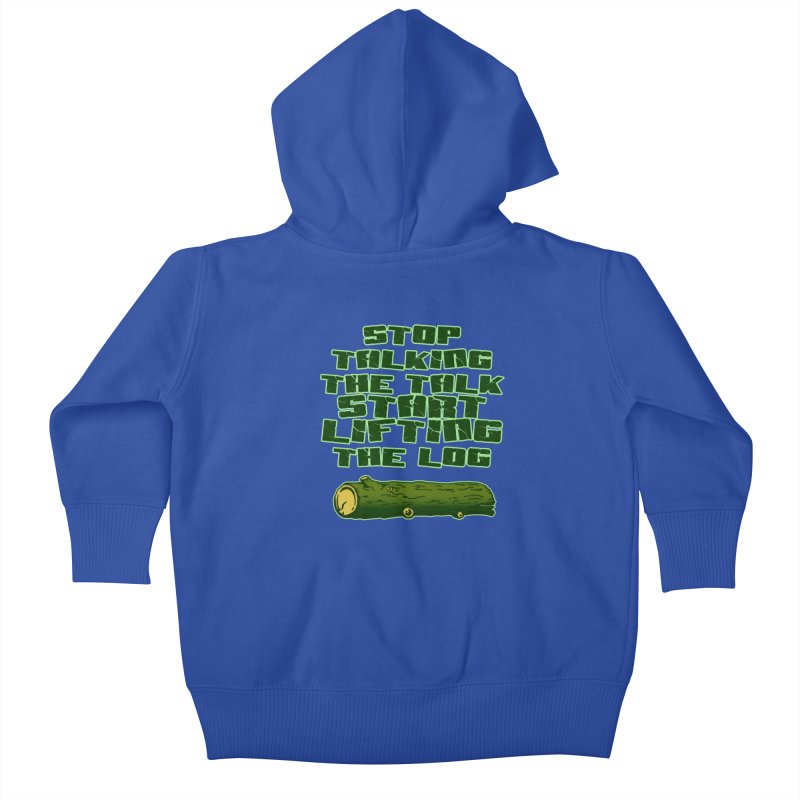 Stop Talking The Talk Kids Baby Zip-Up Hoody by Power Artist Shop