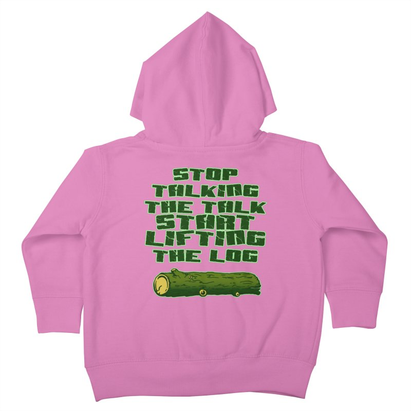 Stop Talking The Talk Kids Toddler Zip-Up Hoody by Power Artist Shop