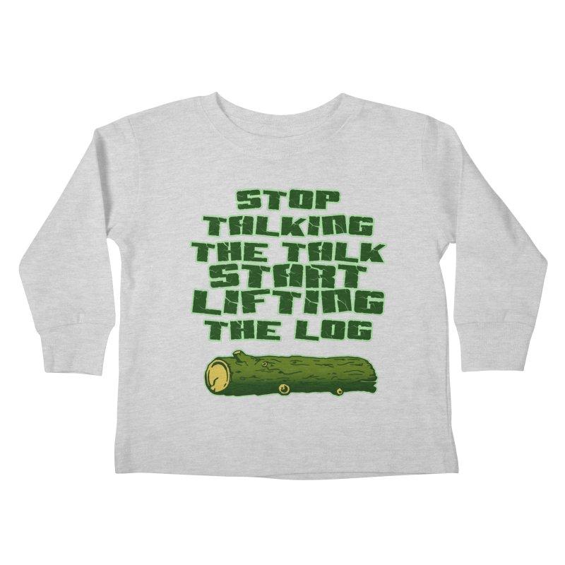Stop Talking The Talk Kids Toddler Longsleeve T-Shirt by Power Artist Shop