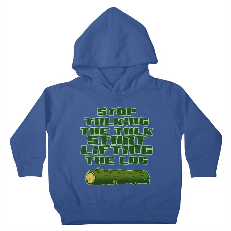 Stop Talking The Talk Kids Toddler Pullover Hoody by Power Artist Shop