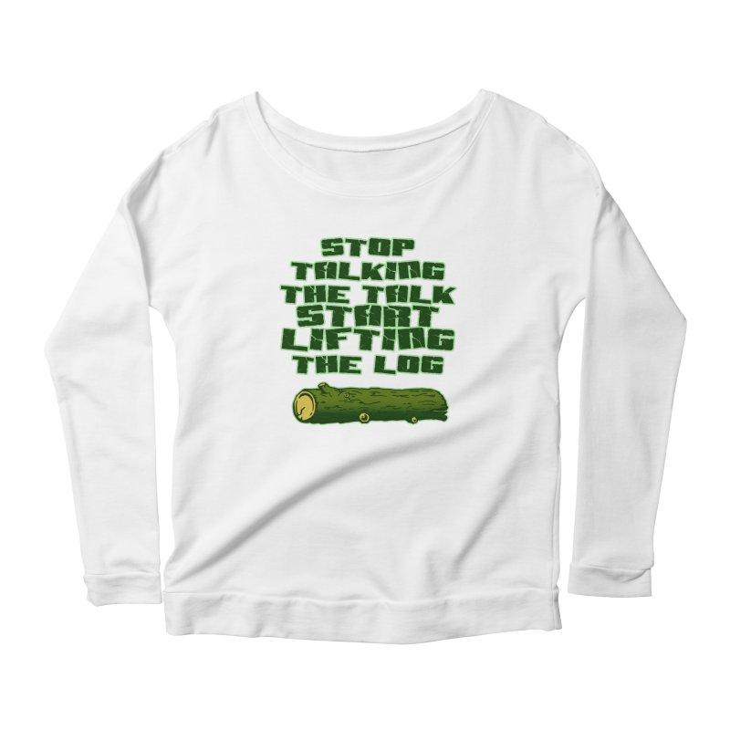 Stop Talking The Talk Women's Scoop Neck Longsleeve T-Shirt by Power Artist Shop