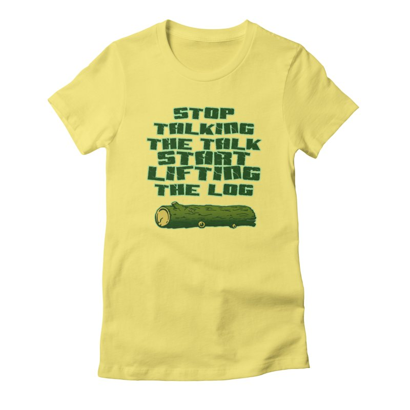 Stop Talking The Talk Women's Fitted T-Shirt by Power Artist Shop
