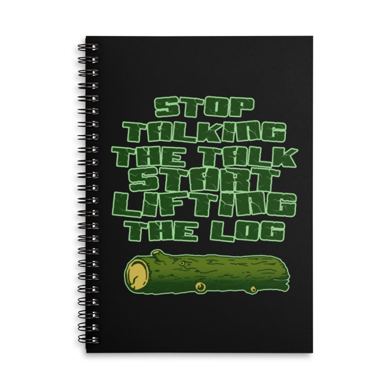 Stop Talking The Talk Accessories Lined Spiral Notebook by Power Artist Shop