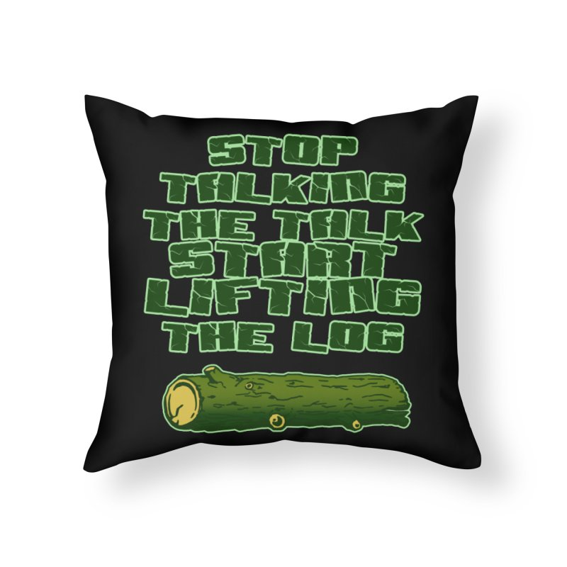 Stop Talking The Talk Home Throw Pillow by Power Artist Shop