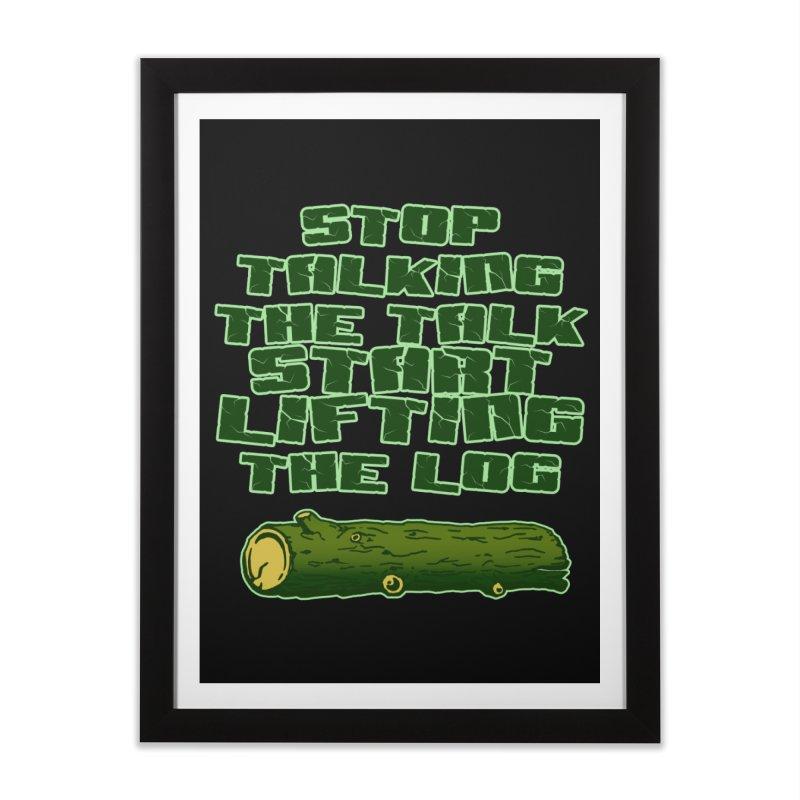 Stop Talking The Talk Home Framed Fine Art Print by Power Artist Shop