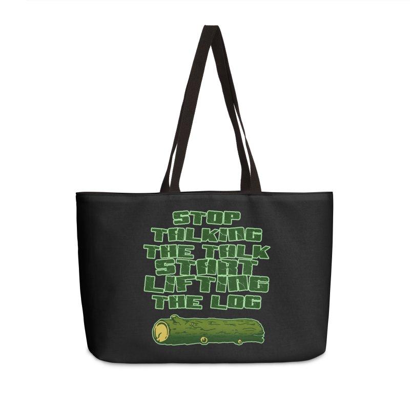 Stop Talking The Talk Accessories Weekender Bag Bag by Power Artist Shop