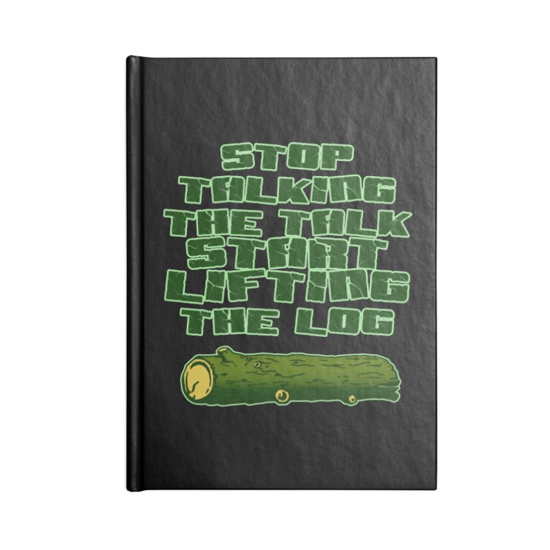 Stop Talking The Talk Accessories Lined Journal Notebook by Power Artist Shop