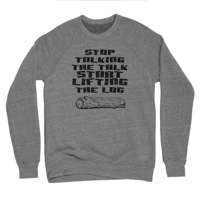 Stop Talking the Talk (black) Men's Sponge Fleece Sweatshirt by Power Artist Shop