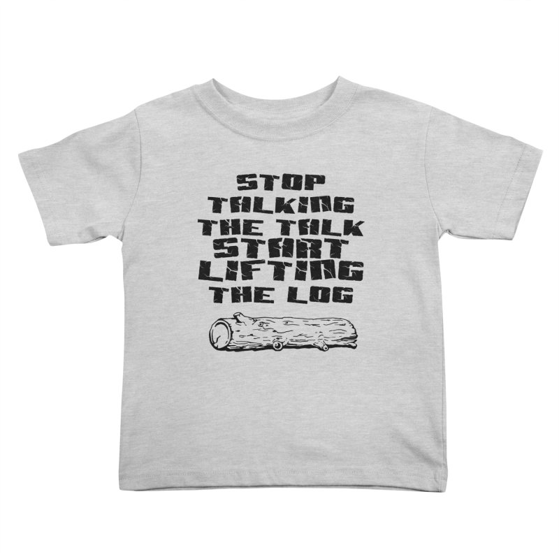 Stop Talking the Talk (black) Kids Toddler T-Shirt by Power Artist Shop